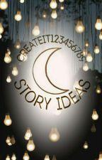 Story Ideas by CreateIt123456789