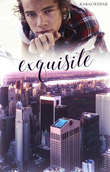 Exquisite ✑ [harry styles]