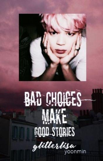 Bad choices make good stories » Yoonmin ☾