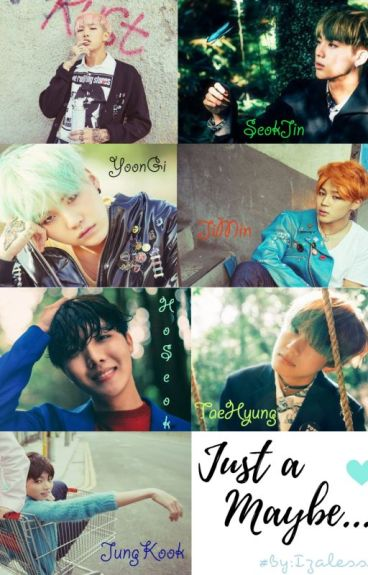 Just a Maybe...♥ [Namjin×Yoonmin×Vhope]