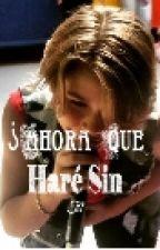 ¿Ahora Que Hare Sin Ti?(continuación). by XBarbozaX