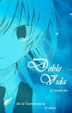 Doble Vida© [Yaoi/BL] by Natsuki-Miu