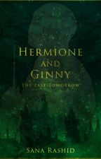 Hermione and Ginny: The Past Tomorrow by Sanaxox1