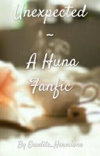 Unexpected- A Huna Fanfic [COMPLETED] by Erudite_Hermione