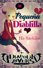 ~*~Diabolik Lovers~*~Pequeña Diablilla~*~ [PAUSADA] by Ha-Sachiko