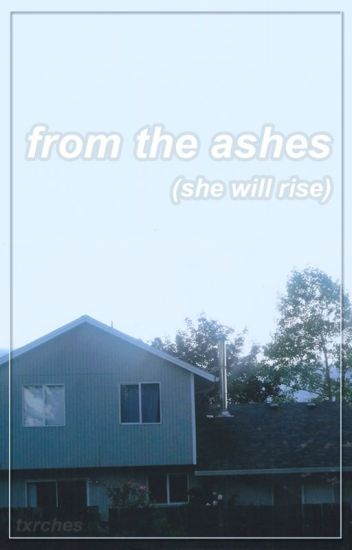 from the ashes (she will rise) ➸ octaven