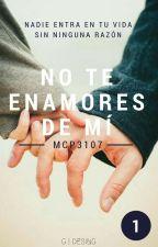 No te enamores de mi [TERMINADA] by MCP3107