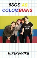 5SOS as Colombians by lukexvodka