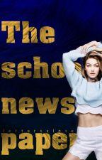 The school newspaper by lettersxlove