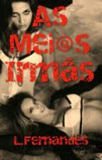 As Meias Irmãs by lfernandes86