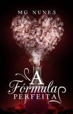 A Fórmula Perfeita - 2017 by MarciaNunes6