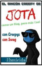 El Rincón Creepy de Jota by -Hxmicidal