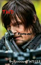 The Walking Dead : Forever by loooveTWD123