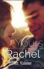 Yours, Rachel  by Trisha_Mahone