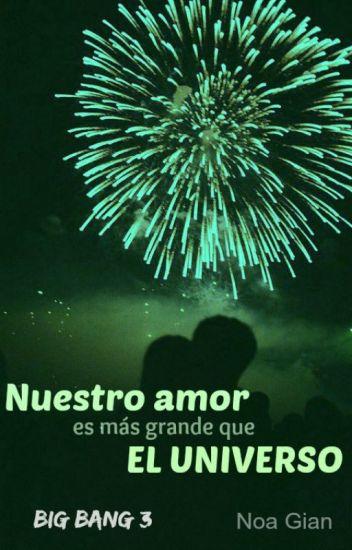 Nuestro amor es más grande que el universo (Big Bang 3)