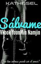 Sálvame- YoonMin Vkook Namjin by kathesel