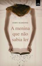 A Menina Que Não Sabia Ler  by Bruna23viera