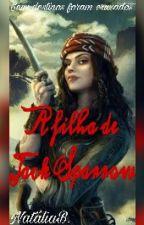 A Filha de Jack Sparrow [Em Revisão] by SegurandoAMarimba