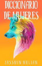 Diccionario De Mujeres by Jassmin_Melian