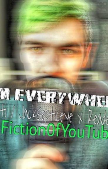 I'm Everywhere (Anti / Jacksepticeye X Reader)
