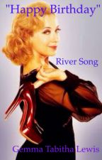 Happy Birthday River Song by FuchsiaSong