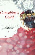 Concubine's Greed (Revising) by Ryokoki