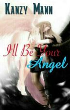 I'll Be Your Angel(gxg) by Kanzy_Mann