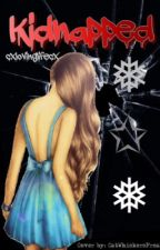 Kidnapped (#wattys2016) by cxlovinglifecx
