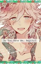 Do You Hate Me, Nagito? (Nagito Komaeda X Reader) by FlyingRAbbitz