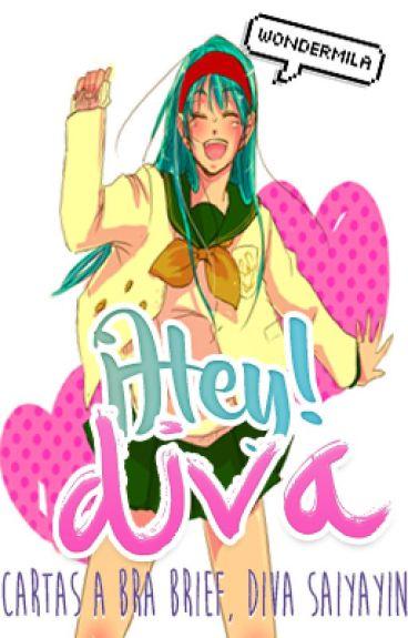 ¡Hey, diva! //BraTen//