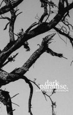 Dark Paradise ↯ Harry Potter [1] by lavendxer