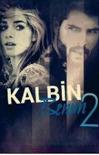 KALBİN BENİM 2  by Asi_Gece