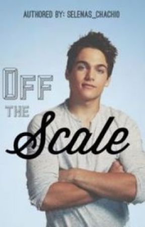 Off The Scale (EDITING IN PROGRESS) by Selenas_chachi0