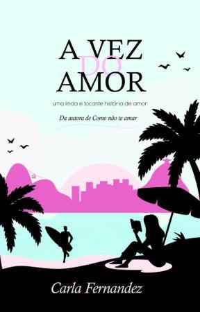 A VEZ DO AMOR by Carla-Fernandes