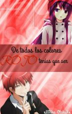 De todos los colores, ROJO tenía que ser (Akabane Karma x Oc) by XxMika_OtakuxX