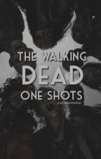 // TWD . one shots // by justmessedup