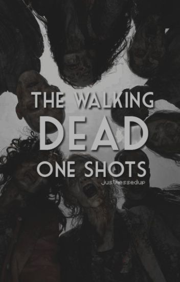 // TWD . one shots //