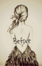 Before by anachoffi