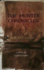 The Hunter Chronicles/Book 1: Bow and Arrow  by Frantazy