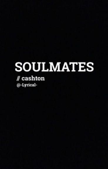 soulmates // cashton
