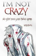 I'm Not Crazy © |Freddy Butcher| by _Katastrxph_