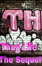 Thug Life: The Sequel by She_KeyGotti