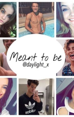MEANT TO BE (CAMERON DALLAS FANFICTION) by rgrds123