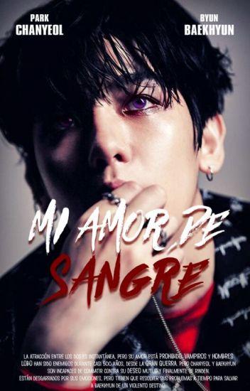 Mi Amor de Sangre ~ [ChanBaek]