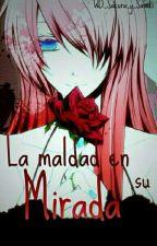 La Maldad en su Mirada(diabolik lovers)  by WD_Sakura_y_Sasaki