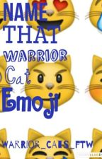 Name That Warrior Cat Emoji! by Warrior_Cats_FTW