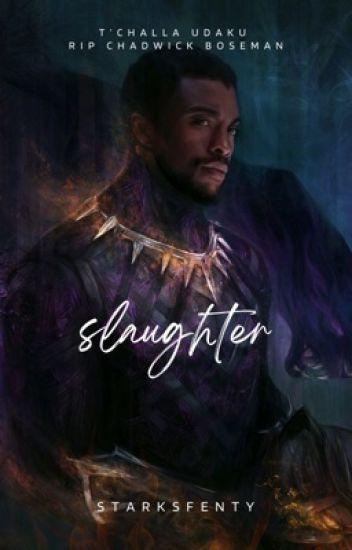 Slaughter ❦ T'Challa Udaku.