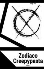 Zodíaco Creepypasta.  [ P A U S A D O ]  by Sehiya