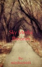 Sky media theories  by floppydino