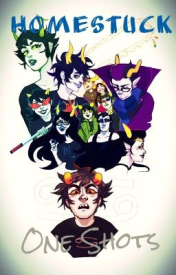 Homestuck - One Shots